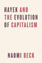 Hayek and the Evolution of Capitalism by Naomi Beck