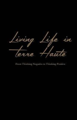 Living Life in Terre Haute by Bruce Quentin Buckner image