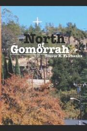 North of Gomorrah by Trevor R Fairbanks