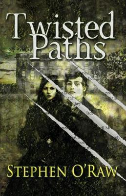 Twisted Paths by Stephen O'Raw