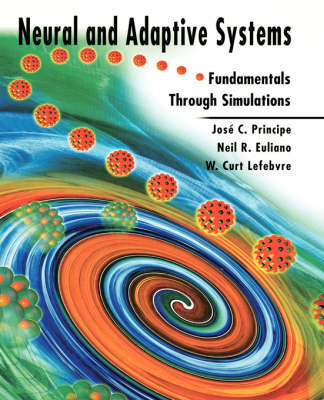 Neural and Adaptive Systems: Fundamentals Through Simulation by Curt W. Lefebvre image