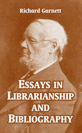 Essays in Librarianship and Bibliography by Richard Garnett image
