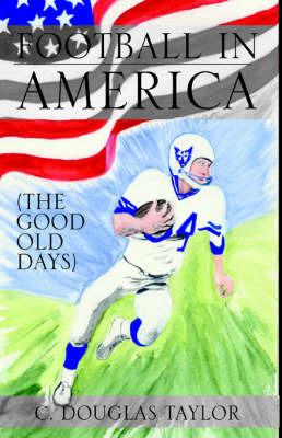 Football in America by Professor Douglas Taylor