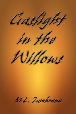 Gaslight in the Willows by M. L. Zambrana image