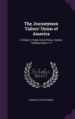 The Journeymen Tailors' Union of America by Charles Jacob Stowell
