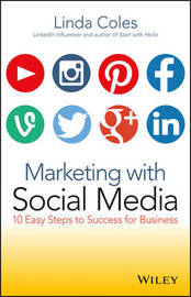 Marketing with Social Media by Linda Coles