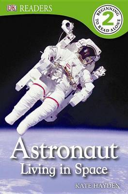 DK Readers L2: Astronaut: Living in Space by Kate Hayden image