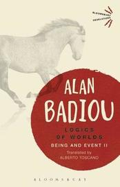 Logics of Worlds by Alain Badiou
