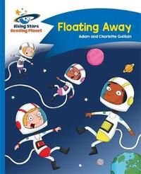 Reading Planet - Floating Away - Blue: Comet Street Kids by Adam Guillain