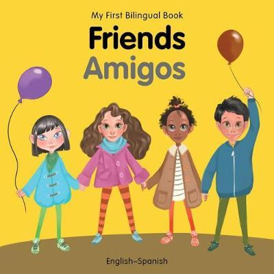 My First Bilingual Book-Friends (English-Spanish) by Milet Publishing image