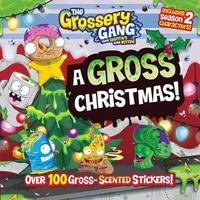 Grossery Gang: A Gross Christmas! by Buzzpop