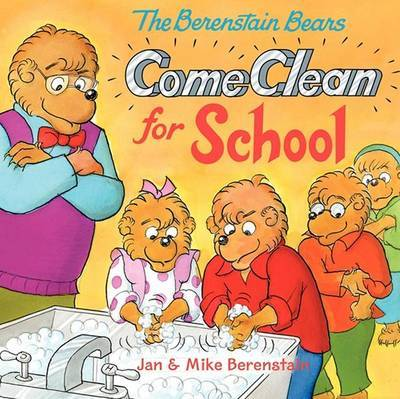 The Berenstain Bears Come Clean for School by Jan Berenstain