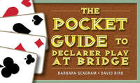 The Pocket Guide to Declarer Play at Bridge by Barbara Seagram