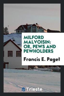 Milford Malvoisin by Francis E Paget