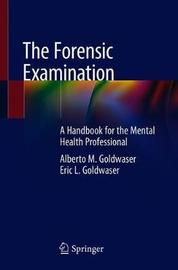 The Forensic Examination by Alberto M. Goldwaser