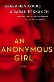 An Anonymous Girl by Sarah Pekkanen