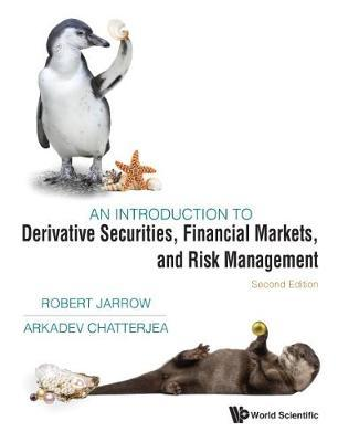 Introduction To Derivative Securities, Financial Markets, And Risk Management, An by Robert A Jarrow
