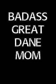 Badass Great Dane Mom by Standard Booklets image