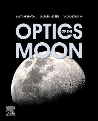 Optics of the Moon by Yuriy Shkuratov