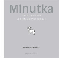 Minutka: The Bilingual Dog by Anna Mycek-Wodecki image