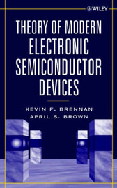 Theory of Modern Electronic Semiconductor Devices by Kevin F Brennan image