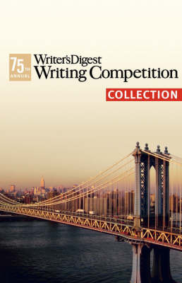 The 75th Annual Writer's Digest Writing Competition Collection image