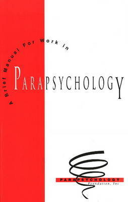 A Brief Manual for Work in Parapsychology by Carlos S. Alvarado