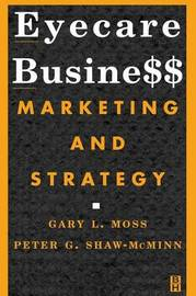 Eyecare Business by Gary L. Moss