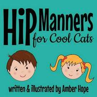 Hip Manners for Cool Cats by Amber Hope