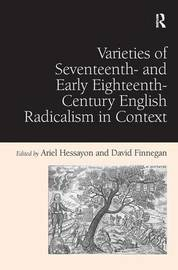 Varieties of Seventeenth- and Early Eighteenth-Century English Radicalism in Context by David Finnegan