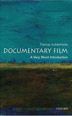 Documentary Film: A Very Short Introduction by Patricia Aufderheide