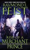 Rise of a Merchant Prince (Serpentwar Saga #2) by Raymond E Feist