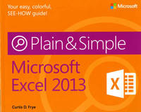 Microsoft Excel 2013 Plain & Simple by Curtis Frye