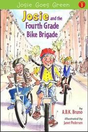 Josie and the Fourth Grade Bike Brigade by Beth Handman