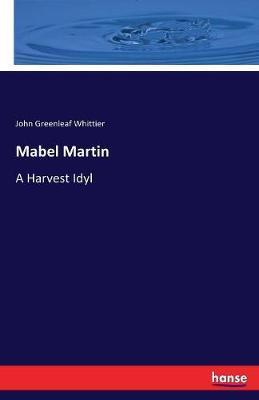 Mabel Martin by John Greenleaf Whittier image