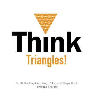 Think Triangles! by Karen Robbins