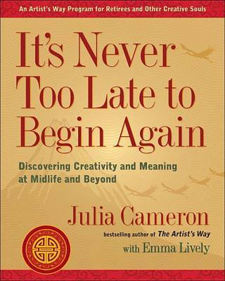 It's Never Too Late to Begin Again by Julia Cameron image