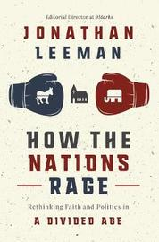 How the Nations Rage by Jonathan Leeman image