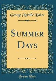 Summer Days (Classic Reprint) by George Melville Baker image