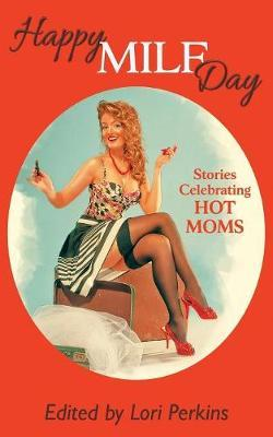 Happy Milf Day - Stories Celebrating Hot Moms image