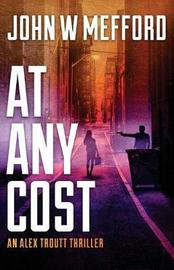 At Any Cost by John W Mefford image