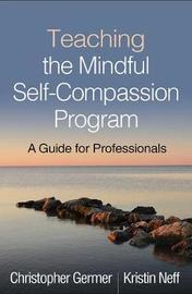 Teaching the Mindful Self-Compassion Program by Christopher Germer