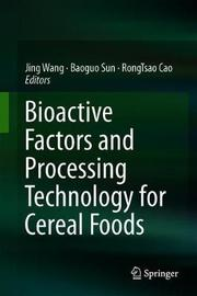 Bioactive Factors and Processing Technology for Cereal Foods