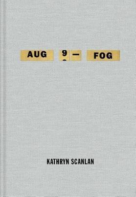 Aug 9 - Fog by Kathryn Scanlan
