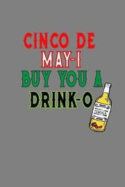Cinco De May I Buy You A Drink O by Books by 3am Shopper image