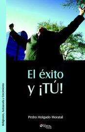 El Exito Y Tu by Pedro Holgado Moratal image