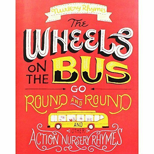 Nursery Rhymes: Wheels on the Bus Go Round & Round & Other Action Nursery Rhymes
