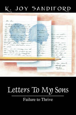 Letters to My Sons: Failure to Thrive by K Joy Sandiford image