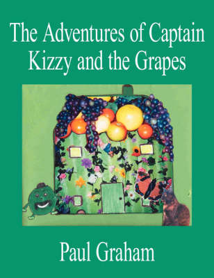 The Adventures of Captain Kizzy and the Grapes by Paul Graham image