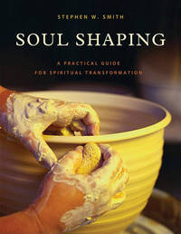Soul Shaping by Stephen W Smith